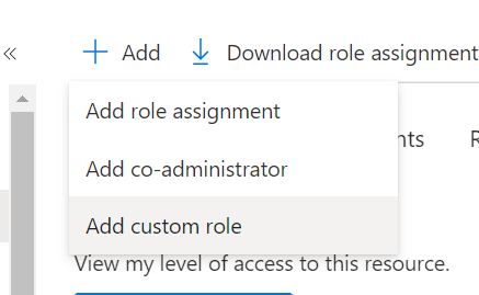 Machine generated alternative text: -k Add Download role assignment  Add role assignment  Its  Add co-administrator  Add custom role  View my level of access to this resource.