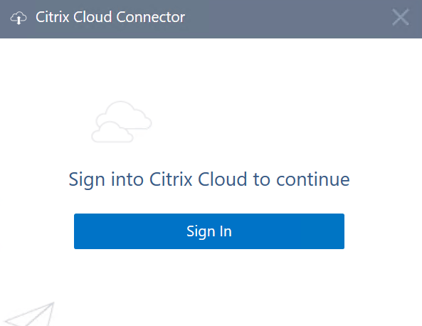 Citrix Cloud Connector  Sign into Citrix Cloud to continue  Sign In