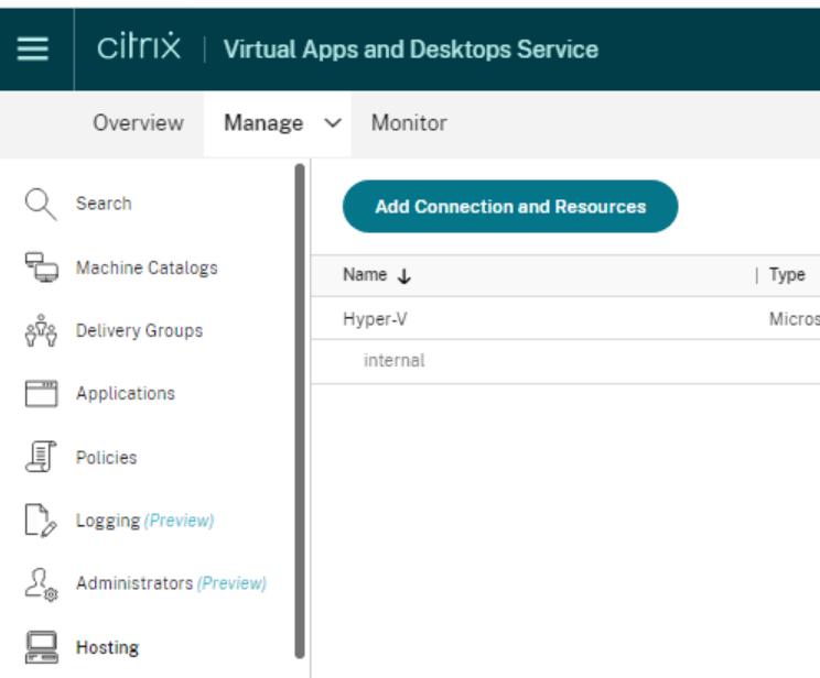 cirri*  Overview  V ach ine Catalogs  Delivery Groups  Appbcat'ons  I-OK'ing  Adminstr  R Hosting  Virtual Apps and Desktops Service  Manage v Monitor  Add Coruwction Resa•rces  Hyper-V  internal  Micro: