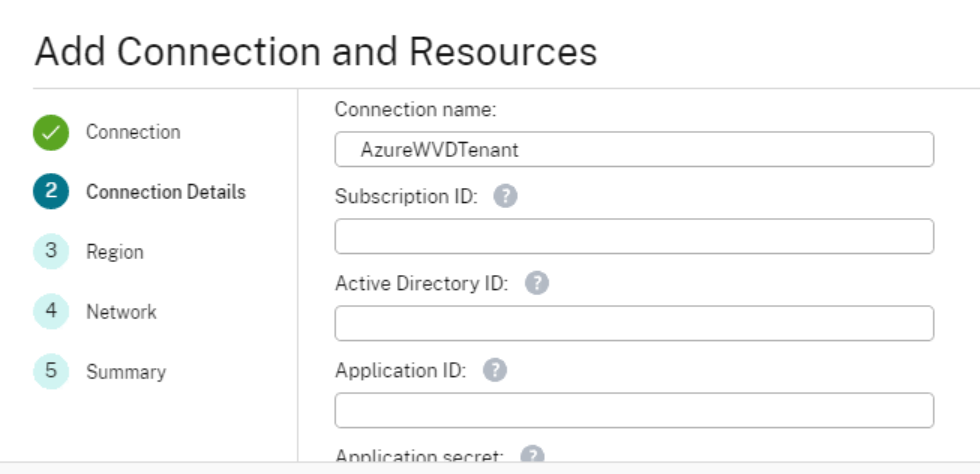 Add Connection and Resources  3  4  5  Connection  Region  Network  Summary  Connection name:  Azu reWV nt  Subscription ID: O  Active Directory ID: O  Application ID: O