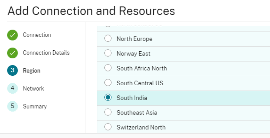 Add Connection and Resources  4  5  Details  Network  Summary  C)  C)  North Europe  Norway East  South Africa North  South Central US  South India  Southeast Asia  Switzerland North