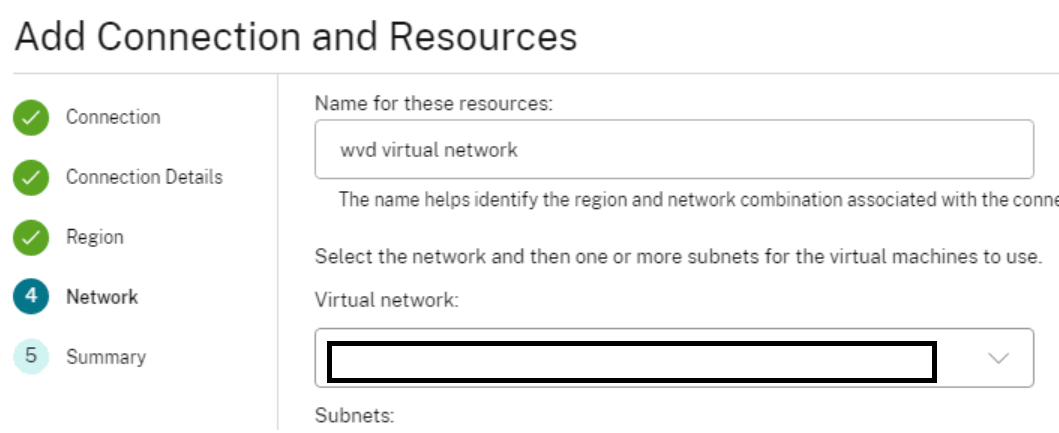 Add Connection and Resources  Connection Details  Repon  5 Summary  Name for these resources:  wvd virtual network  The name helps dentify the region and network combination associated with the conm  Select the network and then one or more subnets for the virtual machines to use.  Virtual network:  Subnets