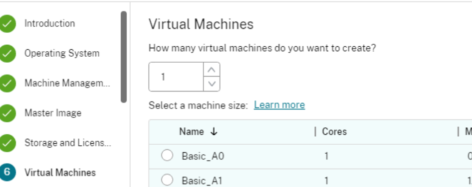 Introduction  Operating System  Machine Managem.  Master Image  Storage and Licens___  Virtual Machines  Virtual Machines  How many virtual machines do you want to create?  Select a machine size:  I Cores  1M  C)  Name  Basic_AO  Basic_A1