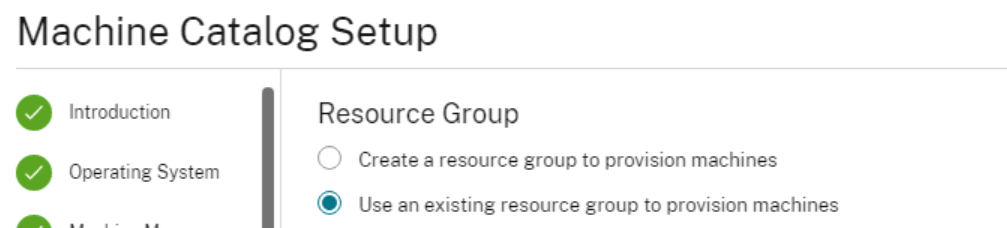 Machine Catalog Setup  Operating System  Resource Group  C) Create a resource group to prwision machines  @ Use an existing resource group to provision machines