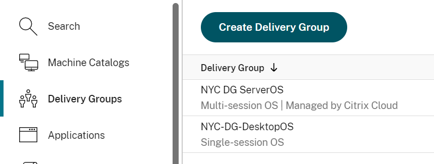 Search  Machine Catalogs  Delivery Groups  Applications  Create Delivery Group  Delivery Group  NYC DG ServerOS  Multi-session OS I Managed by Citrix Cloud  NYC-DG-DesktopOS  Single-session OS