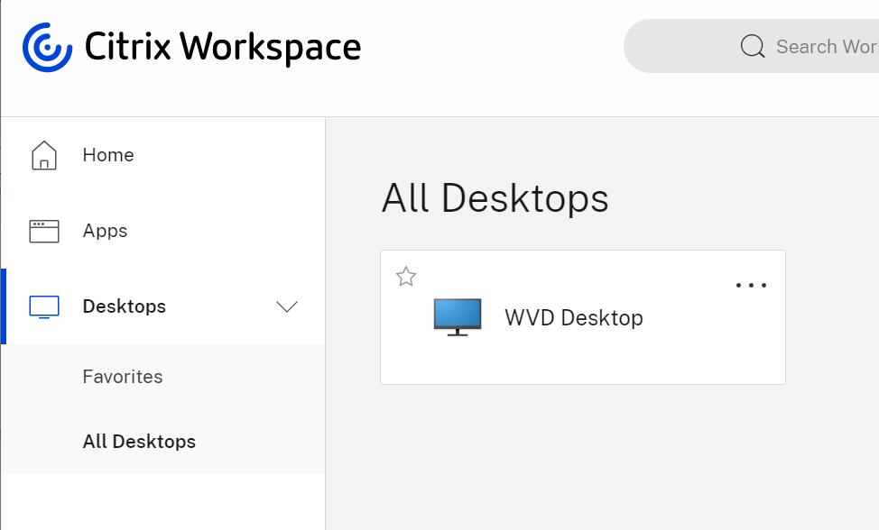 @Citrix Workspace  Home  Apps  Desktops  Favorites  All Desktops  Q Search Wor  All Desktops  WVD Desktop