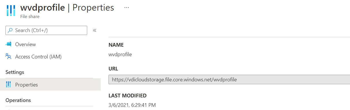 Machine generated alternative text: wvdprofile I Properties  1.1  File share  P Search (Ctrl+/)  Overview  PR Access Control (IAM)  Settings  Properties  Operations  NAME  wvdprofile  URL  https://vdicloudstorage.file.core.windows.net/vwdprofile  LAST MODIFIED  3/6/2021, PM