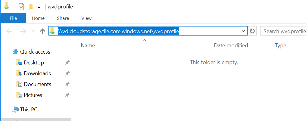 Machine generated alternative text: File  Home  wvdprofile  Share  View  \vdicloudstorage.file.core.windows.net\wvdprofile  Name  Search wvdprofile  Type  Quick access  Desktop  Downloads  Documents  Pictures  This PC  Date modified  This folder is empty.